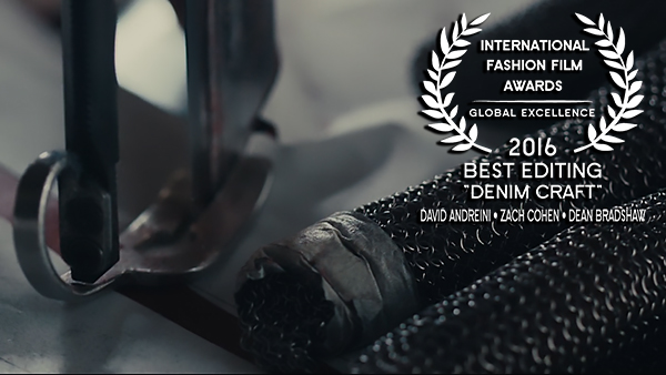 IFFA Award for Best Editing 2016 to David Andreini, Zach Cohen, and Dean Bradshaw for Denim Craft WEB RES